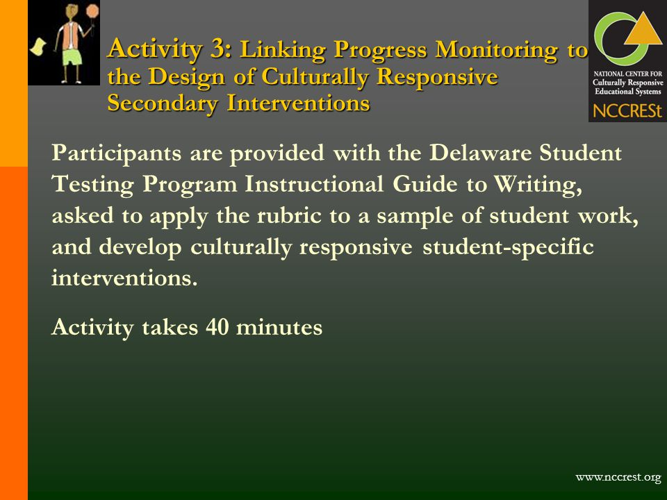 Activity 3: Linking Progress Monitoring to the Design of Culturally Responsive Secondary Interventions Participants are provided with the Delaware Stu
