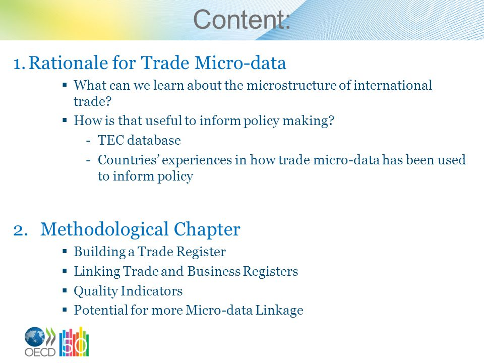 Content: 1.Rationale for Trade Micro-data  What can we learn about the microstructure of international trade?  How is that useful to inform policy m