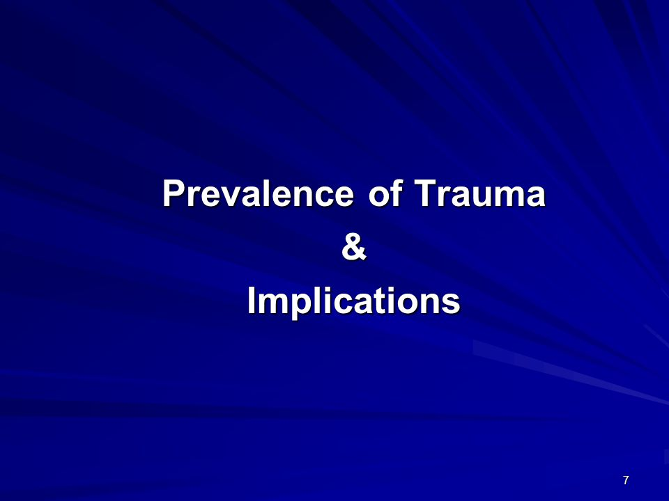 8 Exposure to Trauma General Population Until recently, trauma exposure was thought to be unilaterally rare (combat violence, disaster trauma) Until recently, trauma exposure was thought to be unilaterally rare (combat violence, disaster trauma) (Kessler et al., 1995) Recent research has changed this.