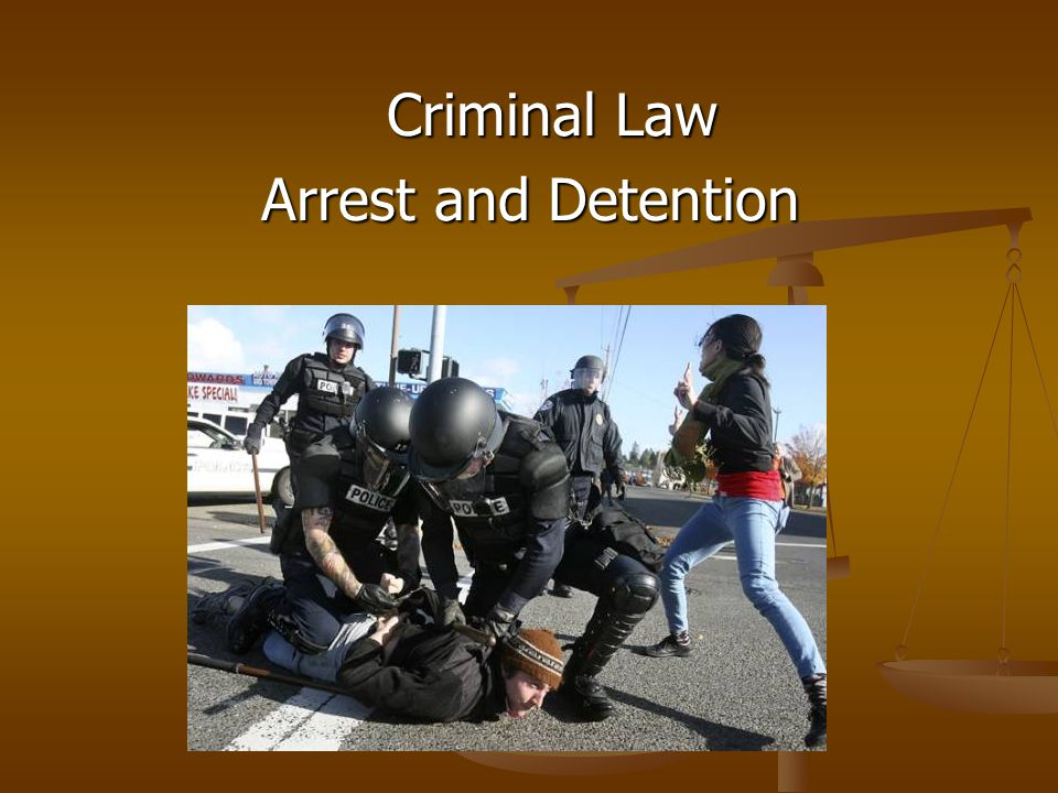 Criminal Law Criminal Law Arrest and Detention