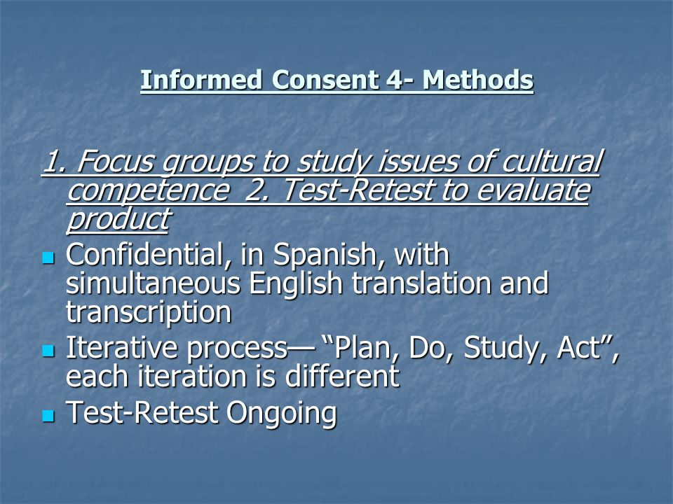 Informed Consent 4- Methods 1. Focus groups to study issues of cultural competence 2.
