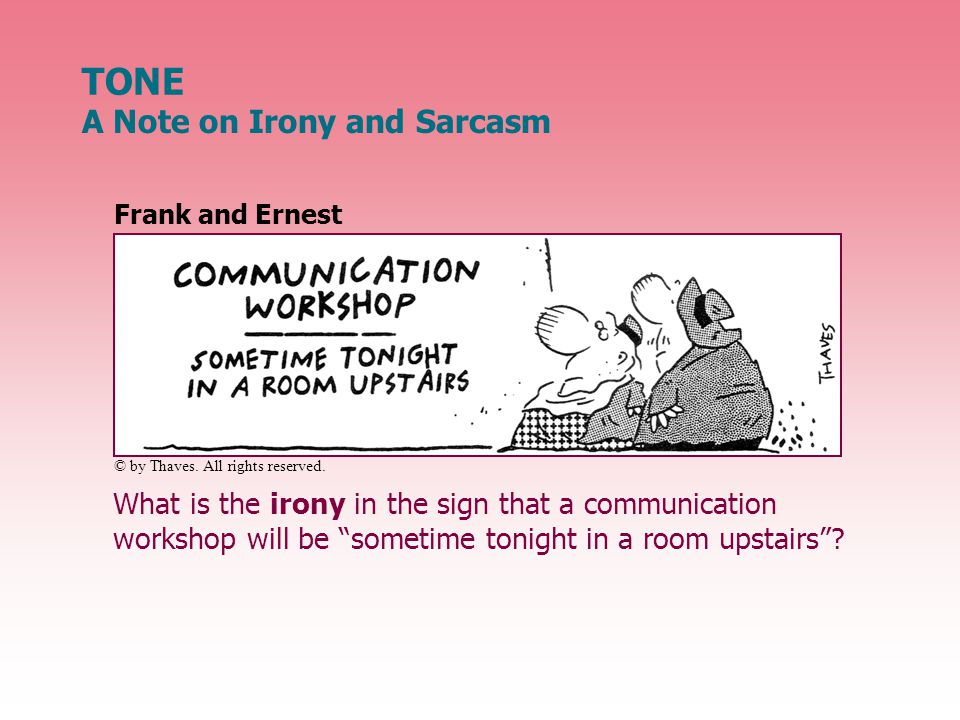 What is the irony in the sign that a communication workshop will be sometime tonight in a room upstairs .