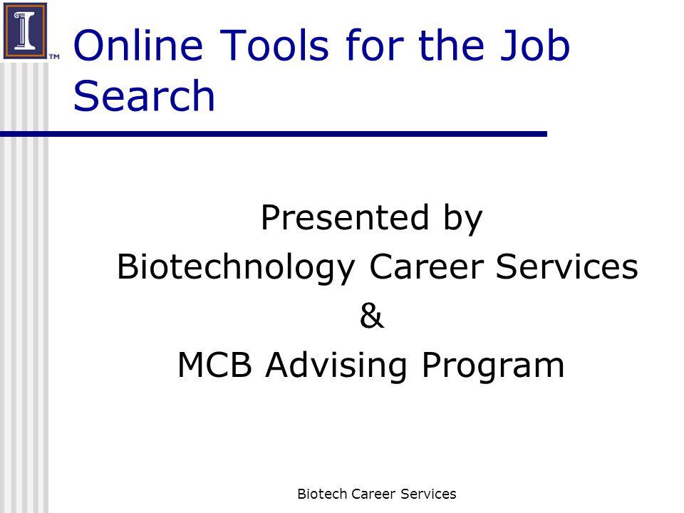 Vault URL Go to the Career Center website http://www.careercenter.illinois.edu/r c/databases/vault.asp Get a password Biotech Career Services