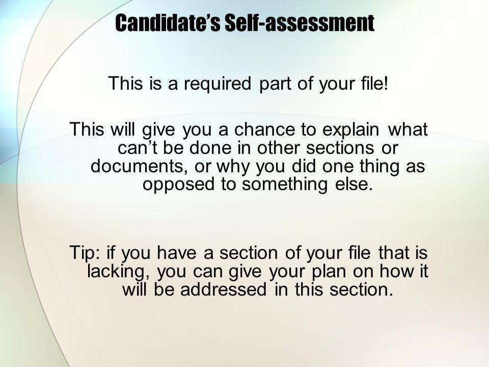 Candidate's Self-assessment This is a required part of your file.