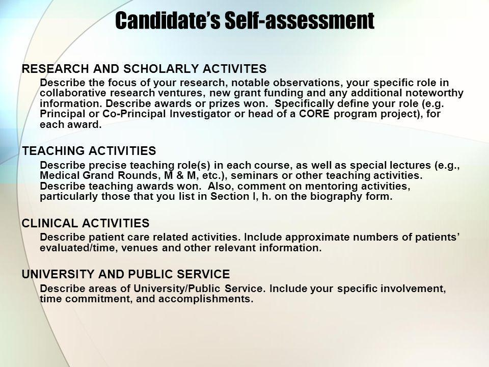 Candidate's Self-assessment RESEARCH AND SCHOLARLY ACTIVITES Describe the focus of your research, notable observations, your specific role in collaborative research ventures, new grant funding and any additional noteworthy information.