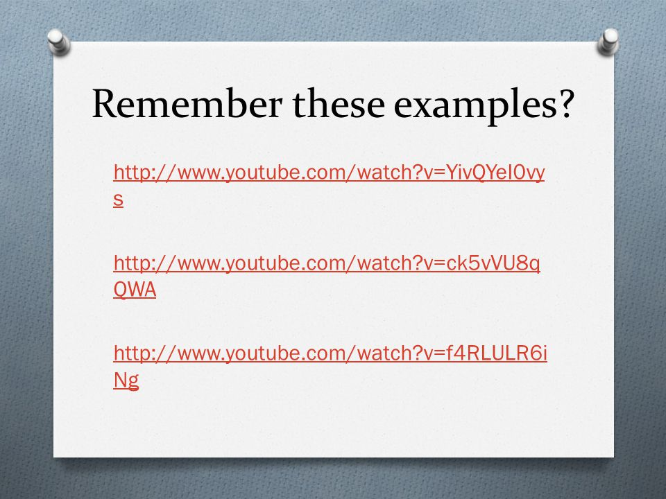 Remember these examples.
