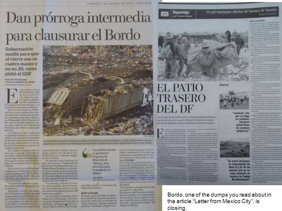 Bordo, one of the dumps you read about in the article Letter from Mexico City , is closing.