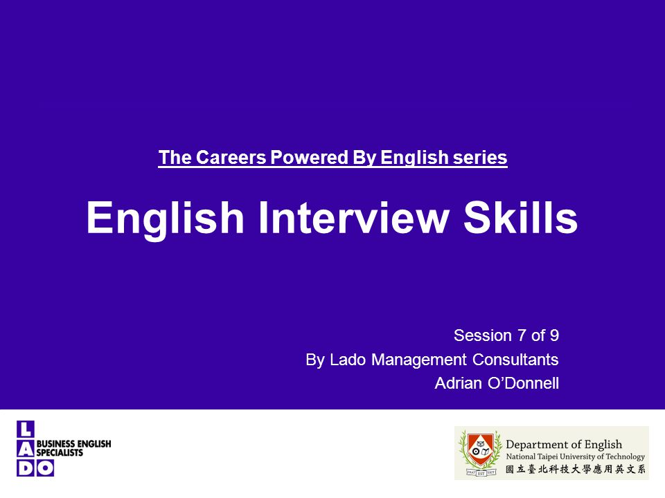 The Careers Powered By English series English Interview Skills Session 7 of 9 By Lado Management Consultants Adrian O'Donnell