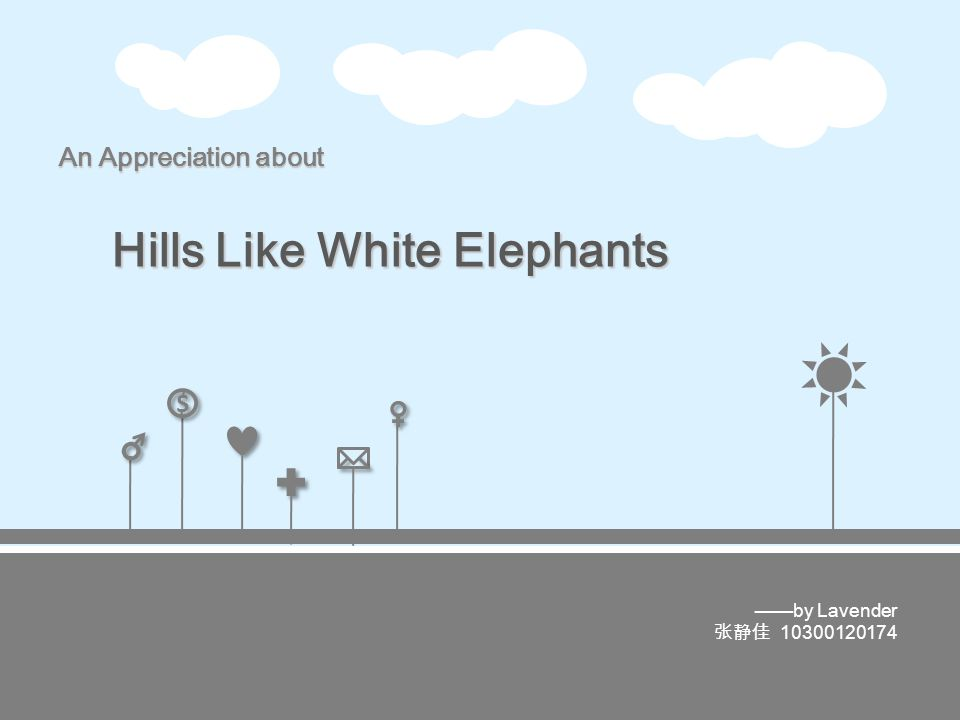 $ $ An Appreciation about Hills Like White Elephants
