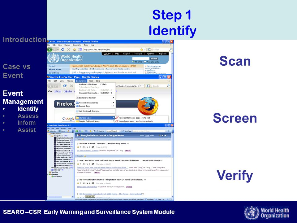 SEARO –CSR Early Warning and Surveillance System Module Introduction Case vs Event Management Identify Assess Inform Assist Step 1 Identify Scan Screen Verify