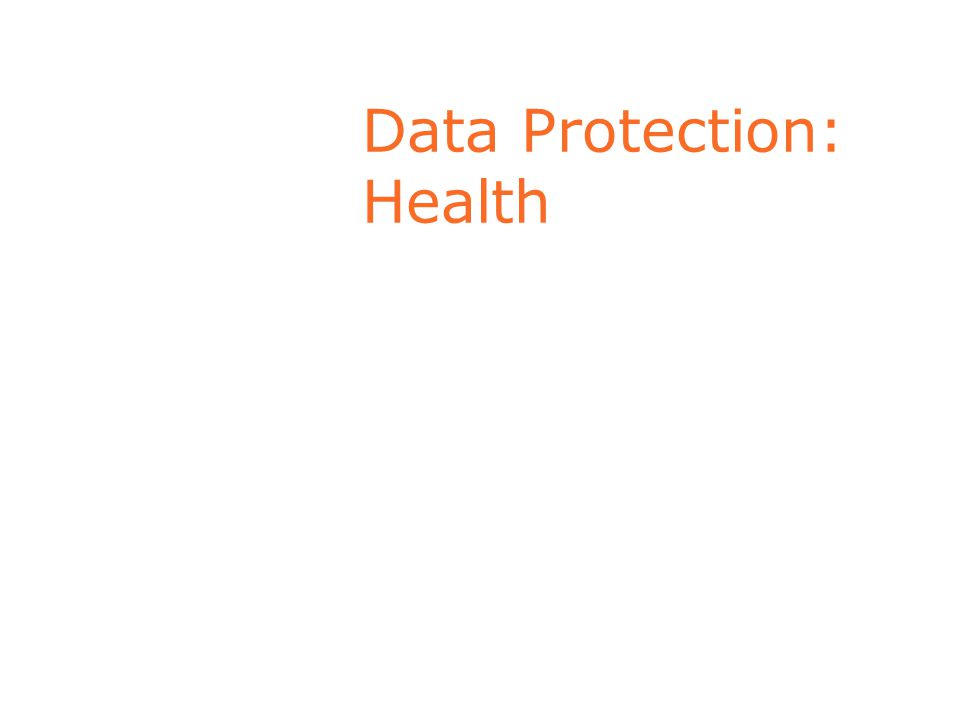 Data Protection & Health Data Data on physical or mental health or condition or sexual life are 'sensitive personal data' with special protection but some leeway for:  Processing of Data kept for statistical or research or other scientific purposes  Processing necessary for medical purposes (including medical research) and carried out by a health professional or someone who owes an equivalent duty of confidentiality DP and Medical Ethics mutually reinforcing