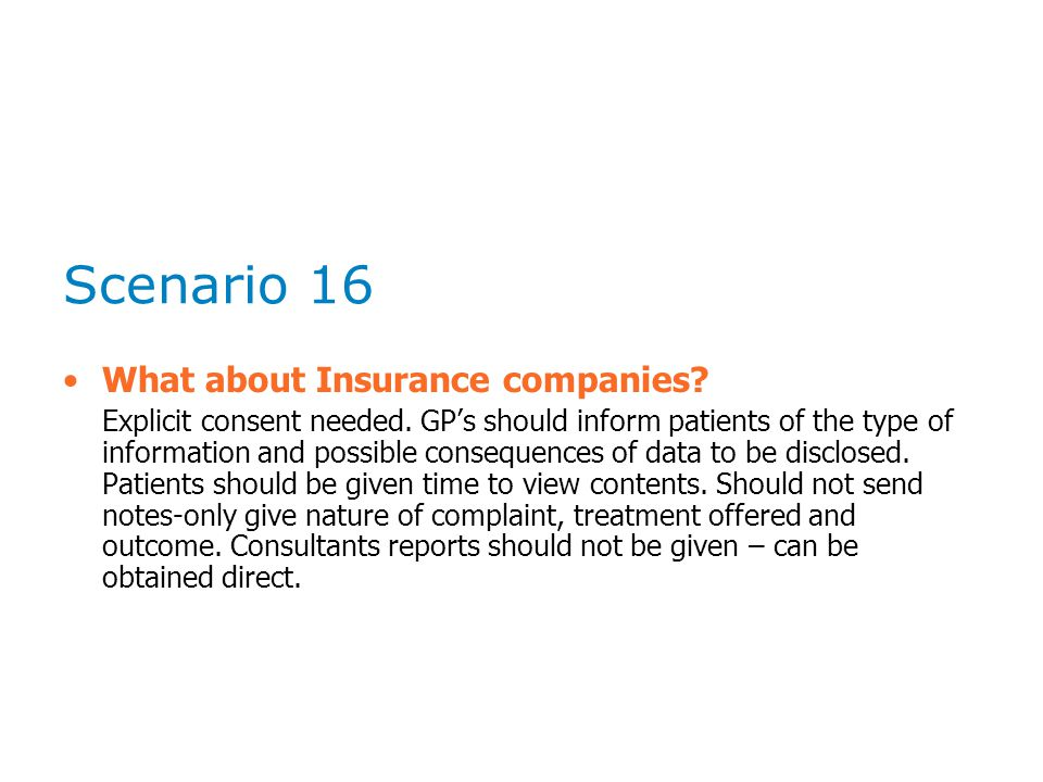 Scenario 16 What about Insurance companies. Explicit consent needed.