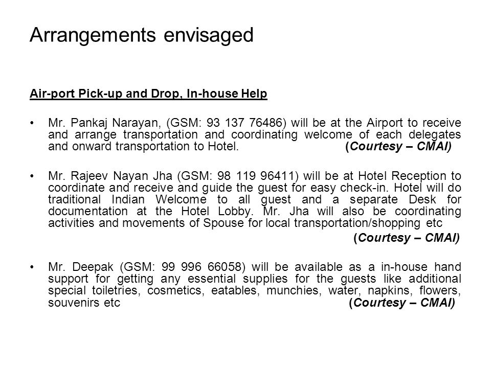 Arrangements envisaged Air-port Pick-up and Drop, In-house Help Mr.