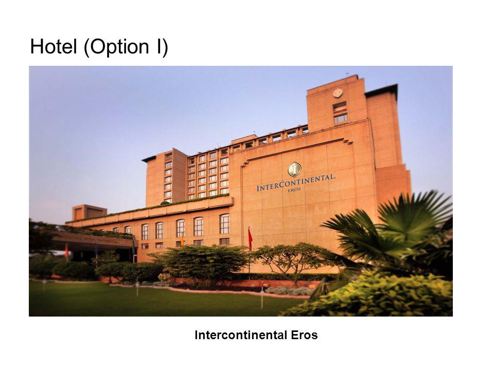 Hotel (Option I) Intercontinental Eros