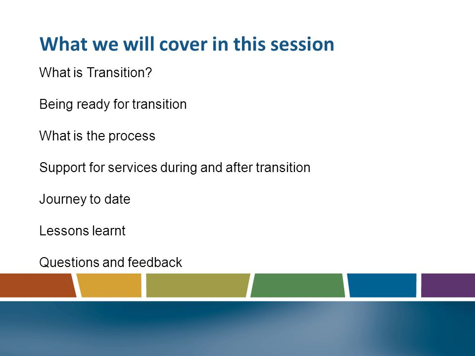What is Transition? Off COS onto CCMS Managed process Time critical