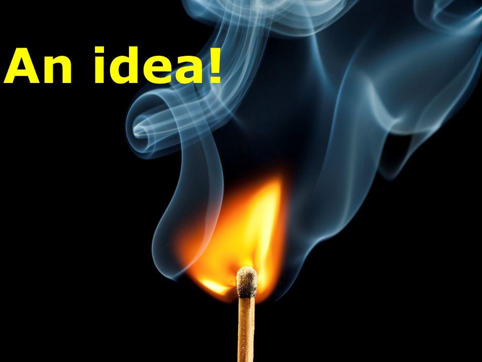 An idea!
