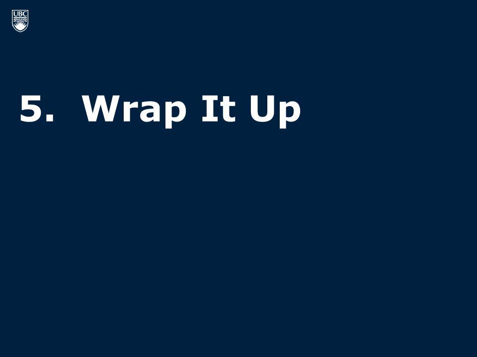 5. Wrap It Up