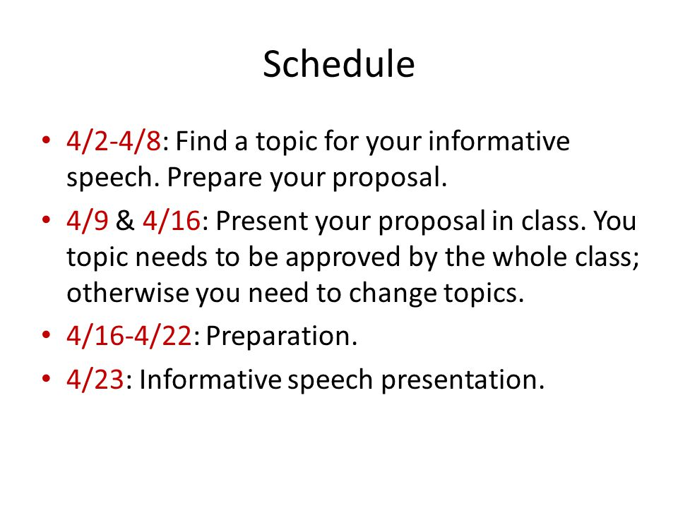 Schedule 4/2-4/8: Find a topic for your informative speech.