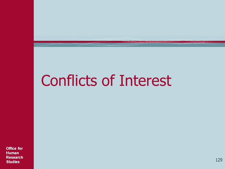 Office for Human Research Studies 129 Conflicts of Interest