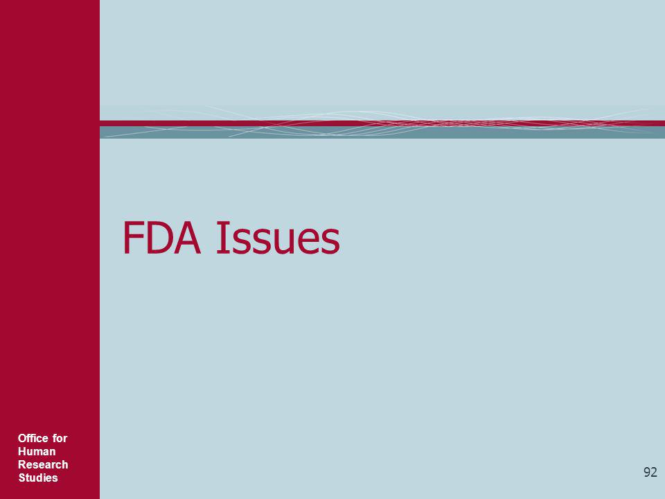 Office for Human Research Studies 92 FDA Issues