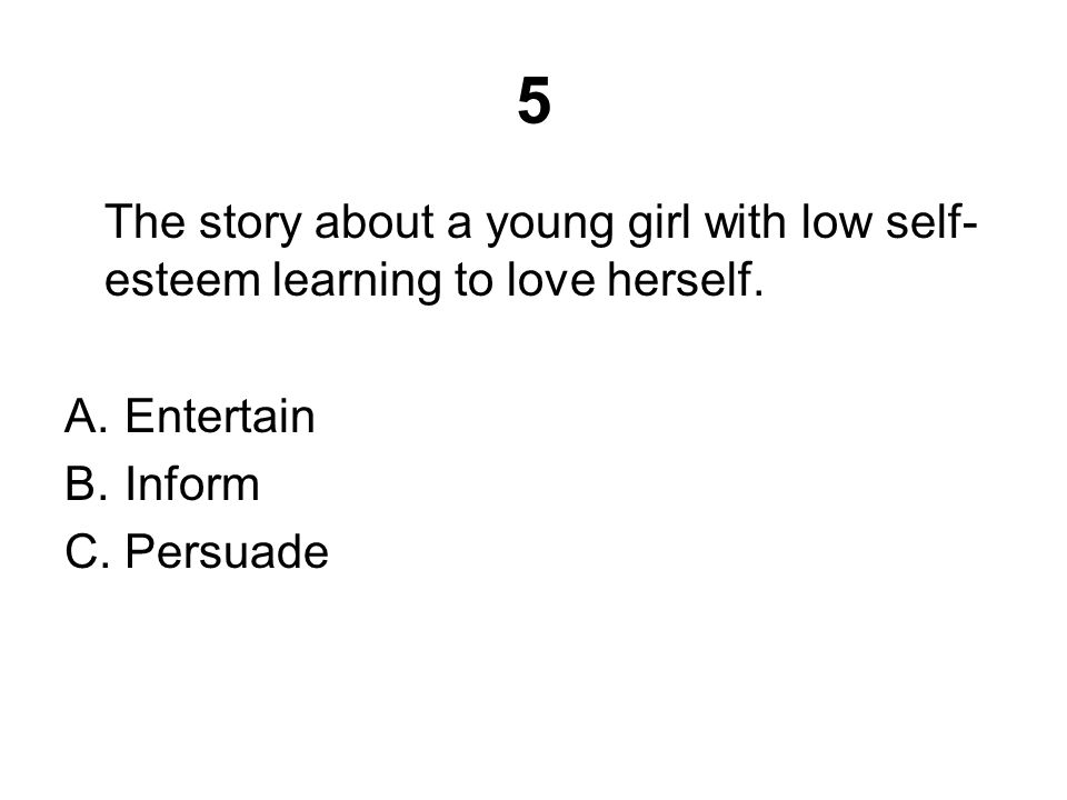 5 The story about a young girl with low self- esteem learning to love herself.