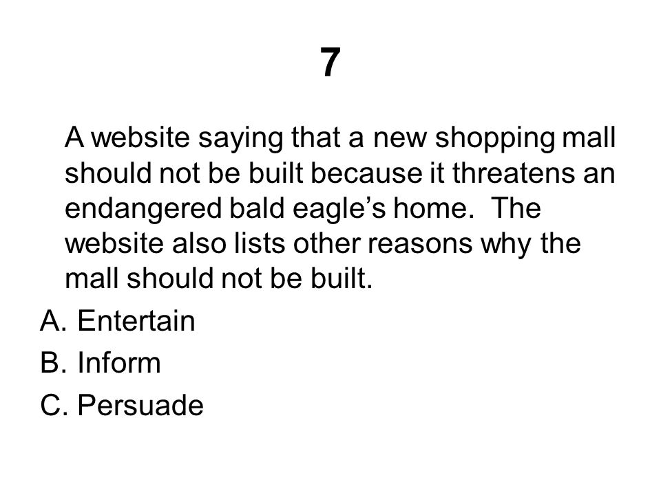 7 A website saying that a new shopping mall should not be built because it threatens an endangered bald eagle's home.