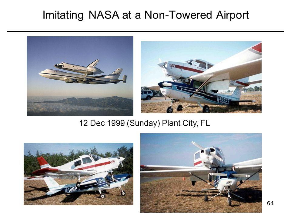 64 Imitating NASA at a Non-Towered Airport 12 Dec 1999 (Sunday) Plant City, FL