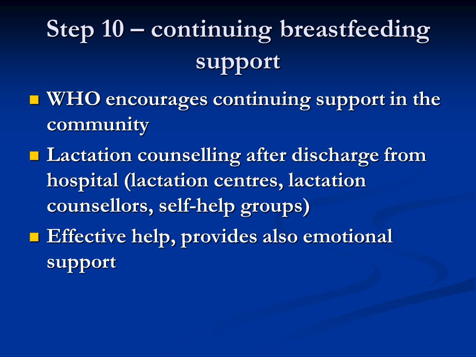 Step 10 – continuing breastfeeding support WHO encourages continuing support in the community WHO encourages continuing support in the community Lacta