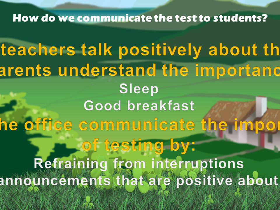 How do we communicate the test to students?