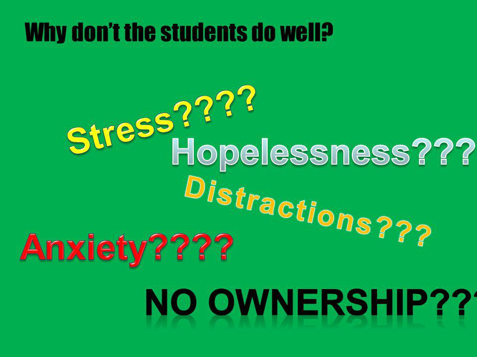Why don't the students do well?