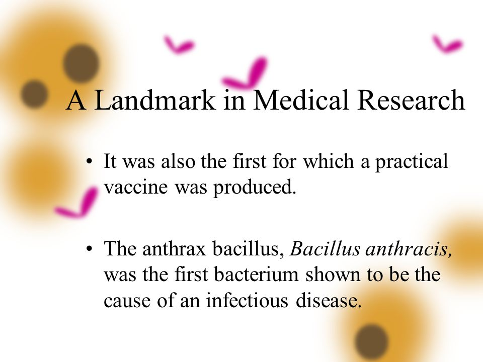 A Landmark in Medical Research It was also the first for which a practical vaccine was produced.