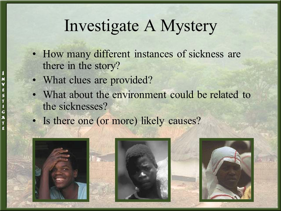 Investigate A Mystery How many different instances of sickness are there in the story.