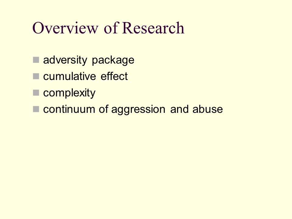 Overview of Research adversity package cumulative effect complexity continuum of aggression and abuse