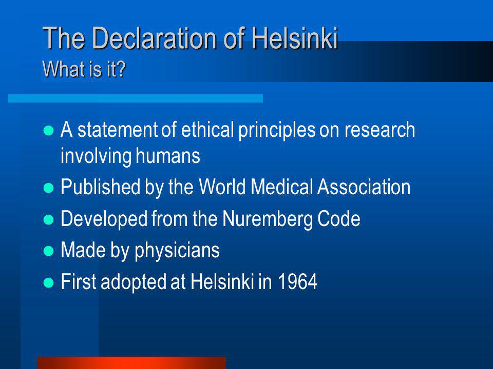 The Declaration of Helsinki What is it.