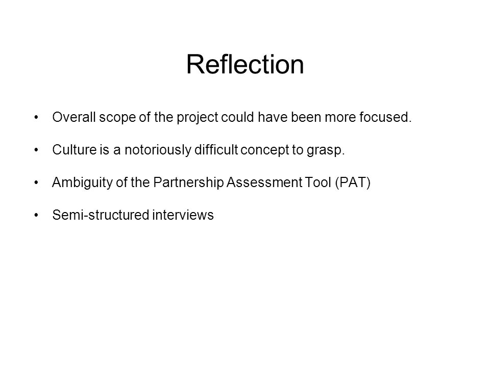 Reflection Overall scope of the project could have been more focused.