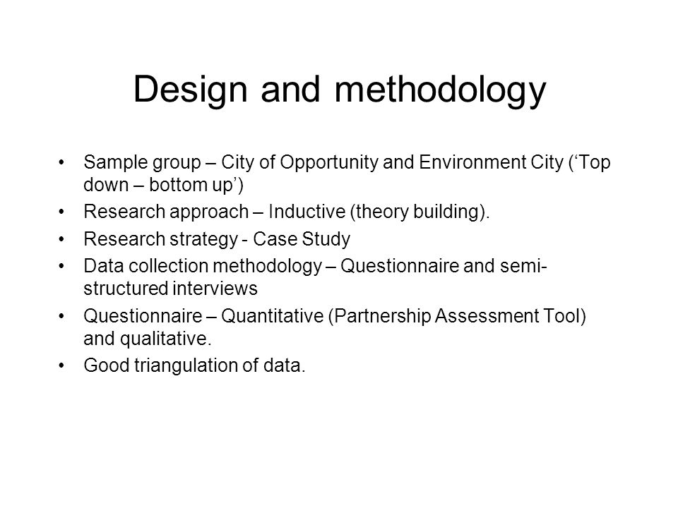 Design and methodology Sample group – City of Opportunity and Environment City ('Top down – bottom up') Research approach – Inductive (theory building).