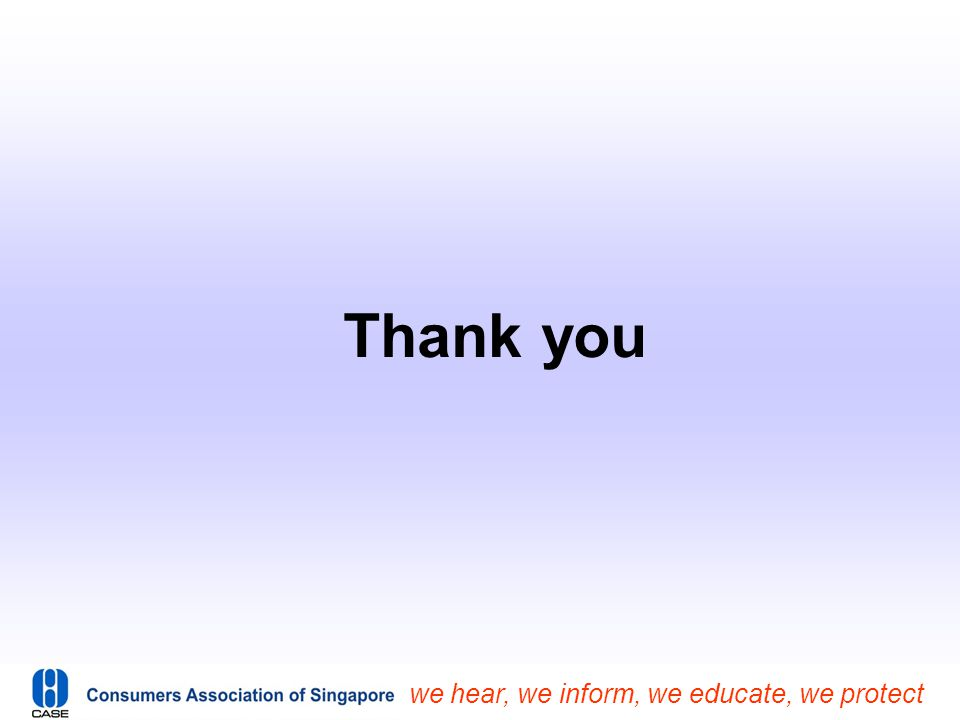 we hear, we inform, we educate, we protect Thank you