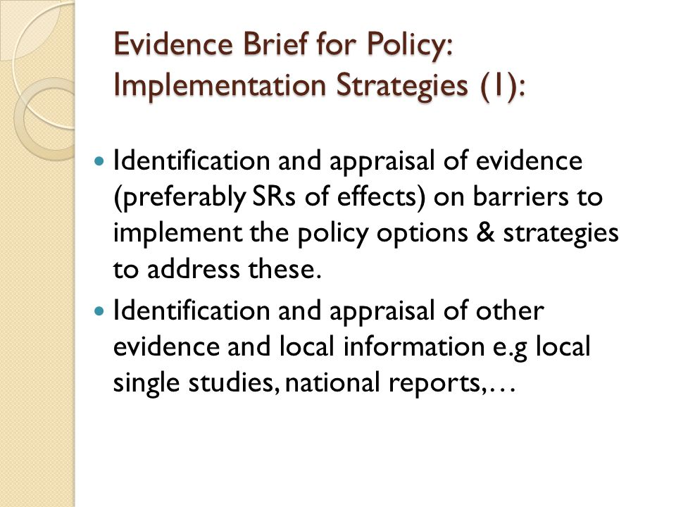 Evidence Brief for Policy: Implementation Strategies (1): Identification and appraisal of evidence (preferably SRs of effects) on barriers to implement the policy options & strategies to address these.
