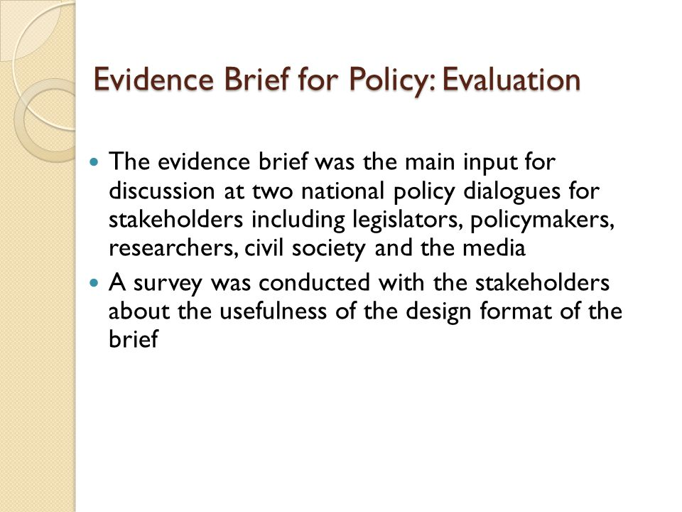 Evidence Brief for Policy: Evaluation The evidence brief was the main input for discussion at two national policy dialogues for stakeholders including