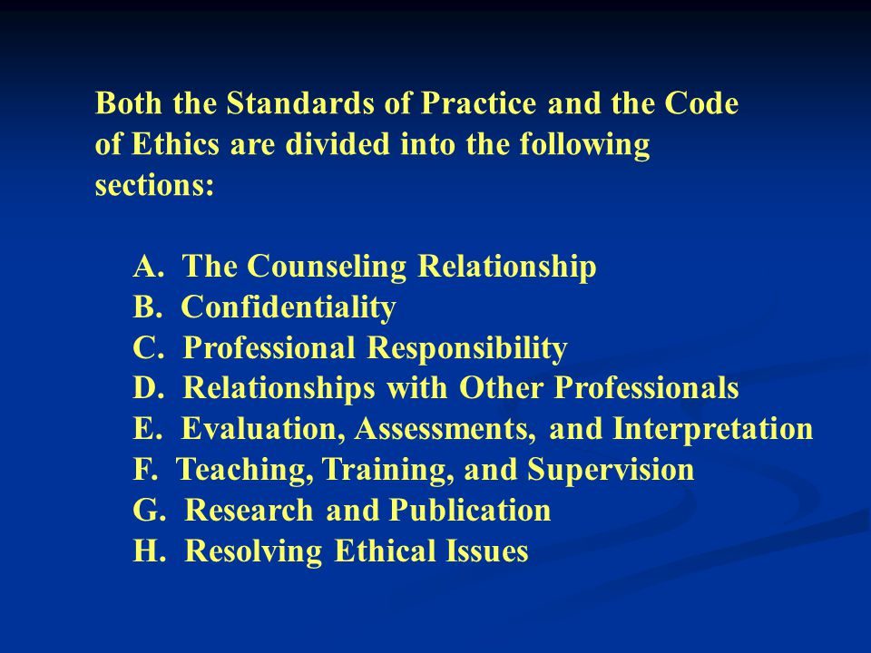 The ACA Standards of Practice contain general principles for the effective and ethical practice of various aspects of the counseling profession. The A