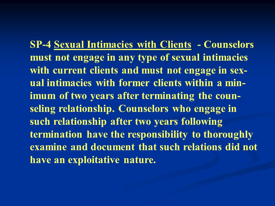 SP-2 Disclosure to Clients - Counselors must adequately inform clients, preferably in writing, regarding the counseling process and counseling relationship at or before the time it begins and throughout the relationship.