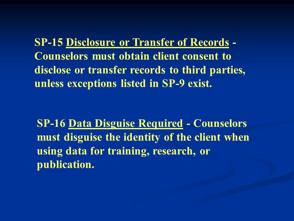 SP-13 Confidentiality of Records - Counselors must maintain appropriate confidentiality in creating, storing, accessing, transferring, and disposing of counseling records.