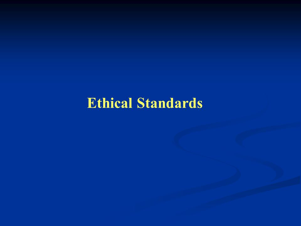 Codes of ethics and standards of practice are necessary, but not sufficient to answer all ethical questions and prescribe ethical behavior.