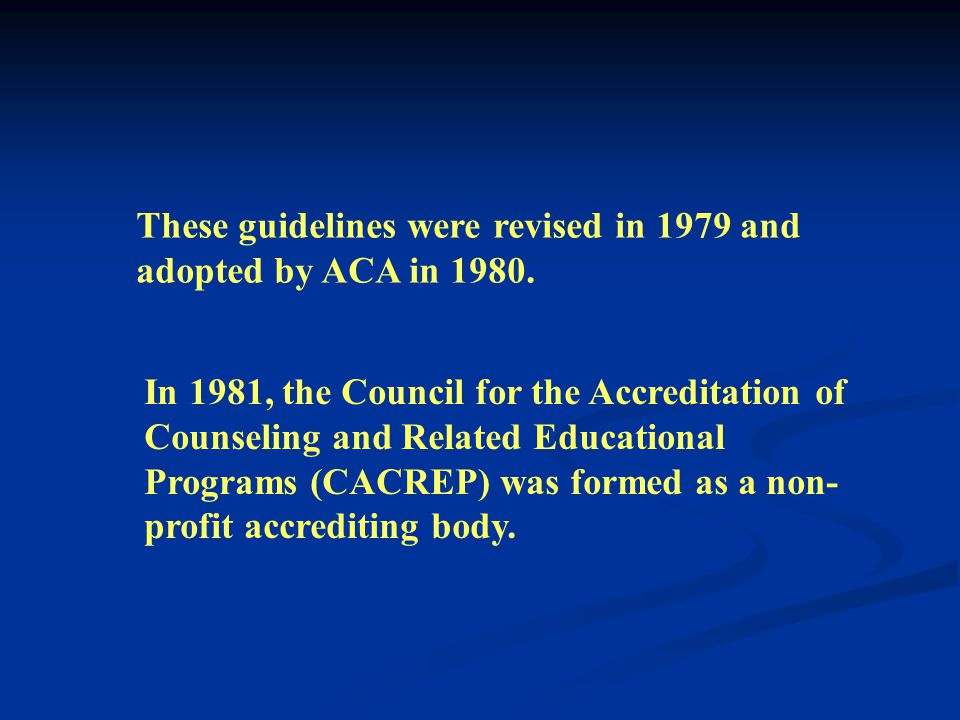 In 1971, ACES formed the Commission on Standards and Accreditation, which developed the Standards for Preparation of Counselors and Other Personnel Se