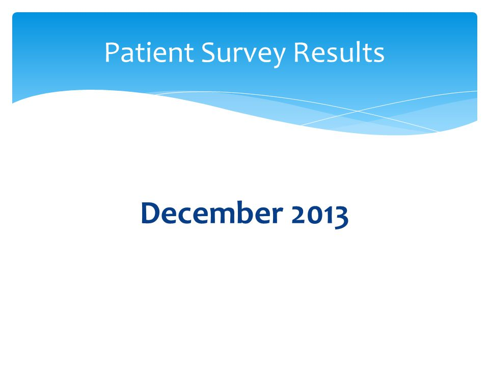 December 2013 Patient Survey Results