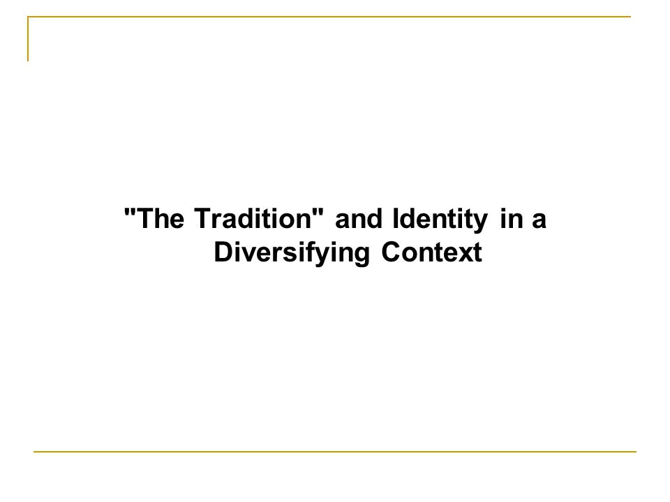 The Tradition and Identity in a Diversifying Context