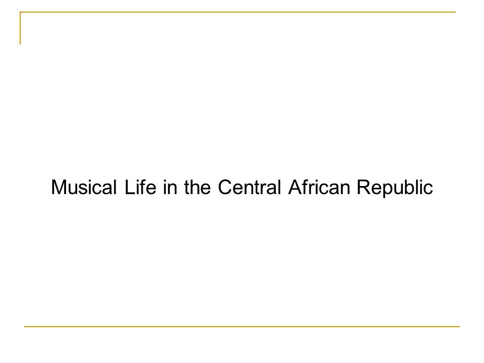 Musical Life in the Central African Republic