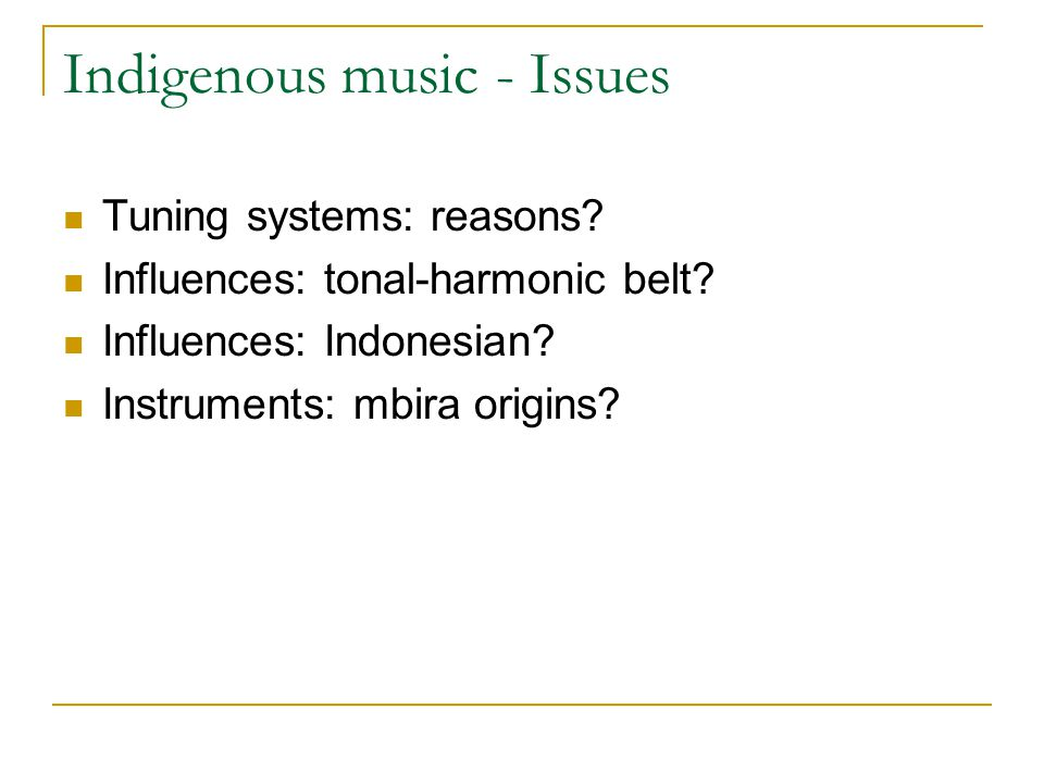 Indigenous music - Issues Tuning systems: reasons.