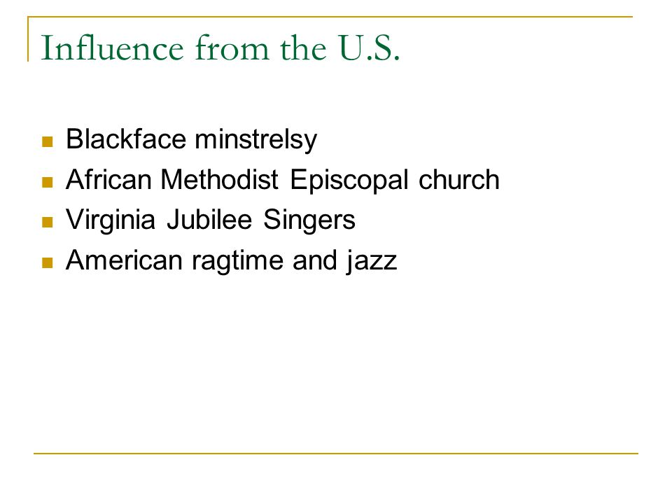 Influence from the U.S.