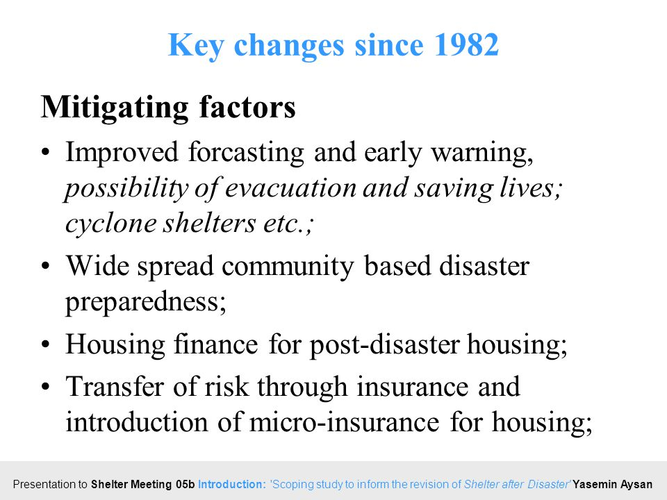 Click to edit Master title style Presentation to Shelter Meeting 05b Introduction: Scoping study to inform the revision of Shelter after Disaster Yasemin Aysan 2005 what is next.